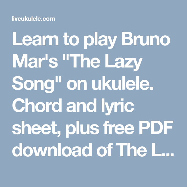 Learn To Play Bruno Mars The Lazy Song On Ukulele Chord And
