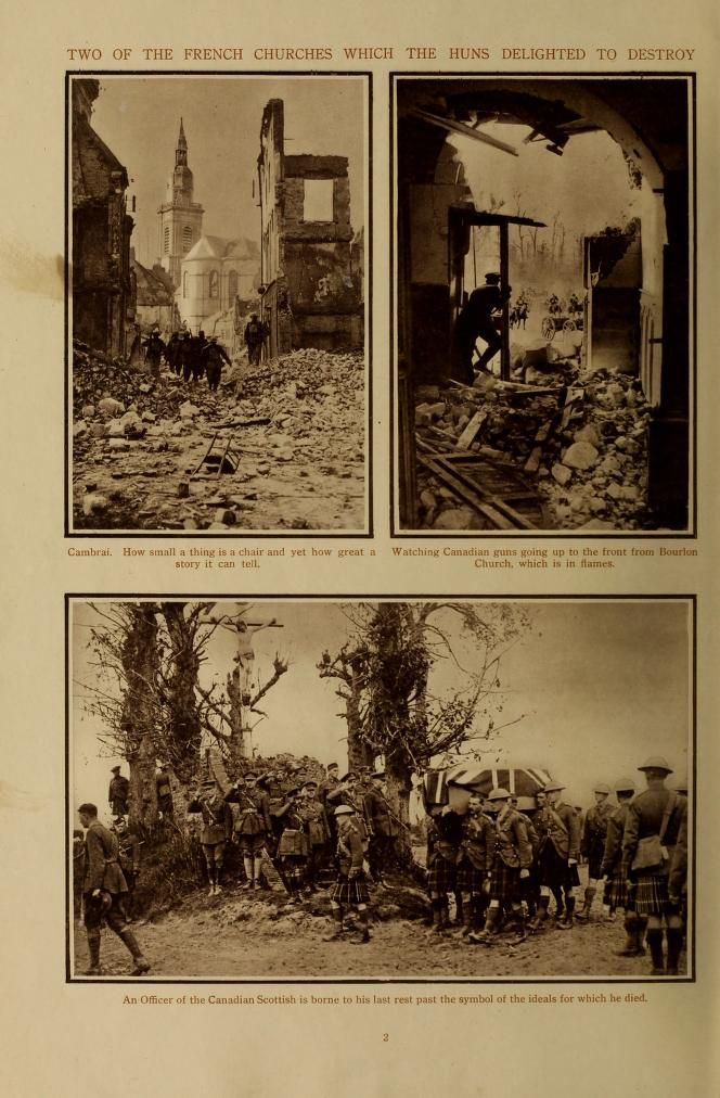 """""""Two of the French Churches Which the Huns Delighted to Destroy. Top left: Cambrai. How small a thing is a chair and yet how great a story it can tell. Top right: Watching Canadian guns going up to the front from Bourlon Church, which is in flames. Bottom: An Officer of the Canadian Scottish is borne to his last rest past the symbol of the ideals for which he died."""" -Souvenir : new exhibition of Canadian official war photographs in colour, 1918."""
