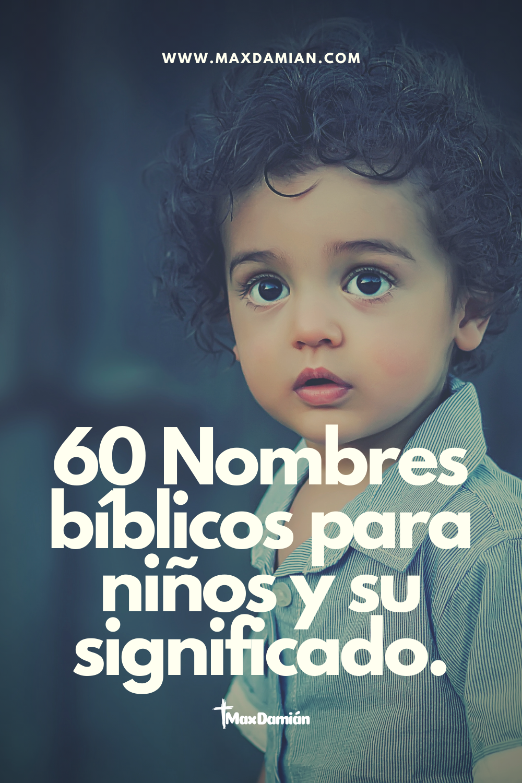 60 Nombres Bíblicos Para Niños Y Su Significado Nombres De Niño Biblicos Nombres Bíblicos Nombres De Niños Varones