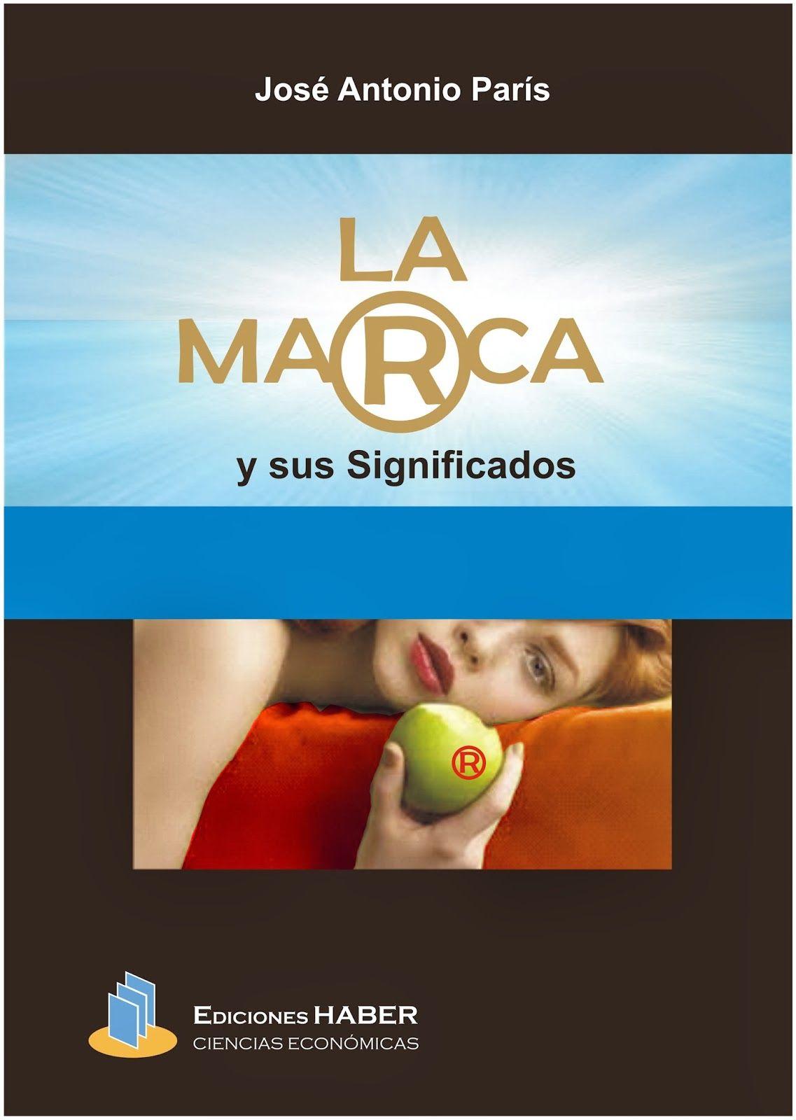 ACTUALIZACIÓN !! - La Marca y sus Significados - Jose Antonio Paris - PDF - Español  http://helpbookhn.blogspot.com/2013/12/descargar-libro-completo-de-la-marca-y.html