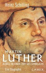 Martin Luther   Schilling, Heinz   Verlag C.H.Beck Literatur - Sachbuch - Wissenschaft