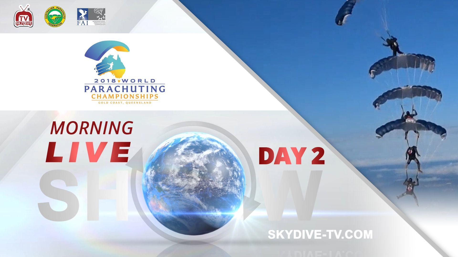 Live Show Morning Day 2 2018 World Parachuting Championships Australia Skydiving Parachute Live