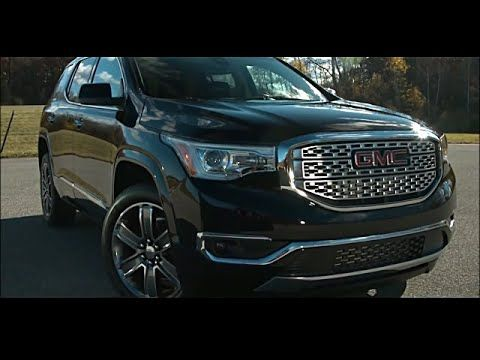 2017 Gmc Acadia First Look And Review Gmc Acadia 2017 Dream Cars Car