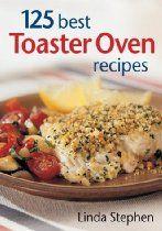 125 Best Toaster Oven Recipes | Toaster oven recipes, Oven