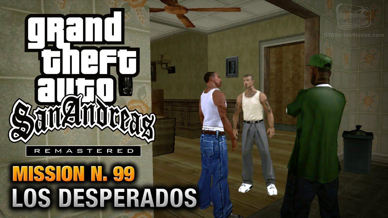 GTA San Andreas Remastered - Mission #99 - Los Desperados