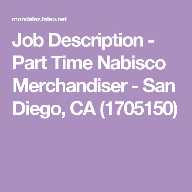 Job Description  Part Time Nabisco Merchandiser  San Diego Ca