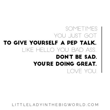 Pep Talk Quote Btches Love Quotes Pinterest Quotes Talking Cool Pep Talk Quotes