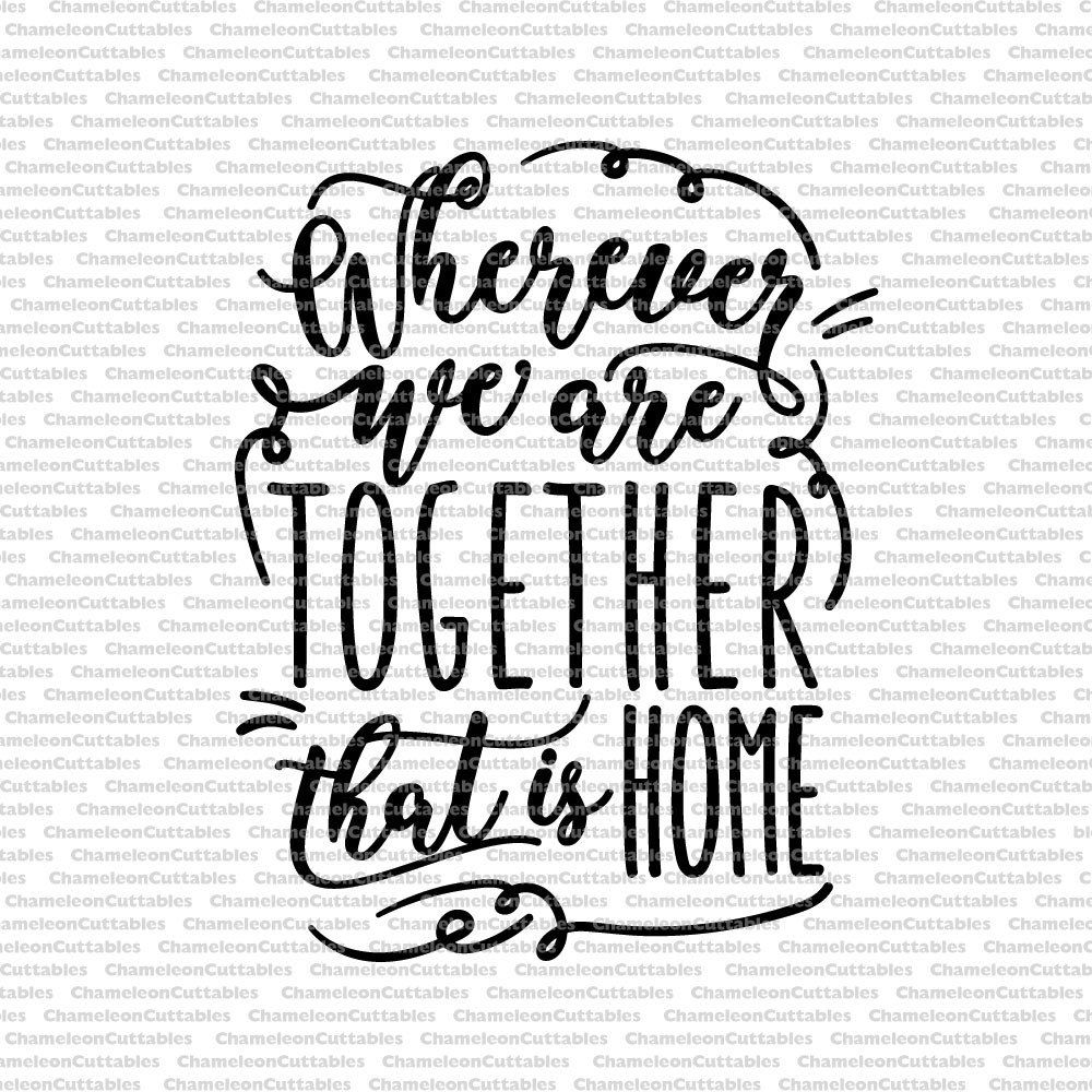 Download wherever we are together that is home | Chameleon ...