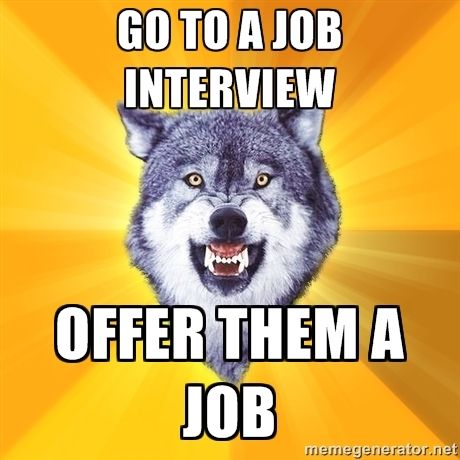Go To A Job Interview Offer Them A Job Courage Wolf Strange And
