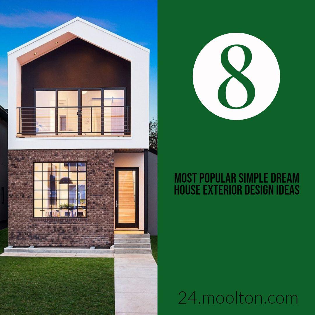 Astounding 8 Most Popular Simple Dream House Exterior Design Ideas Https 24 Moolton Com Houses Homes 8 Mo Exterior Design House Exterior Dream House Exterior