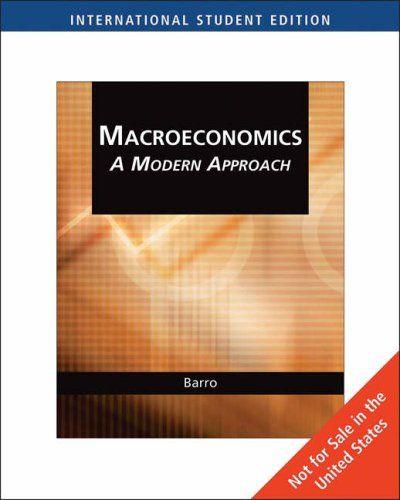 Macroeconomics A Modern Approach Robert J Barro Main Library 339 Bar International Students Theories New Books