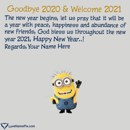 Goodbye 2020 Hello 2021 Cute Wishes With Name Editing New Year Wishes Quotes New Years Eve Quotes Goodbye Quotes