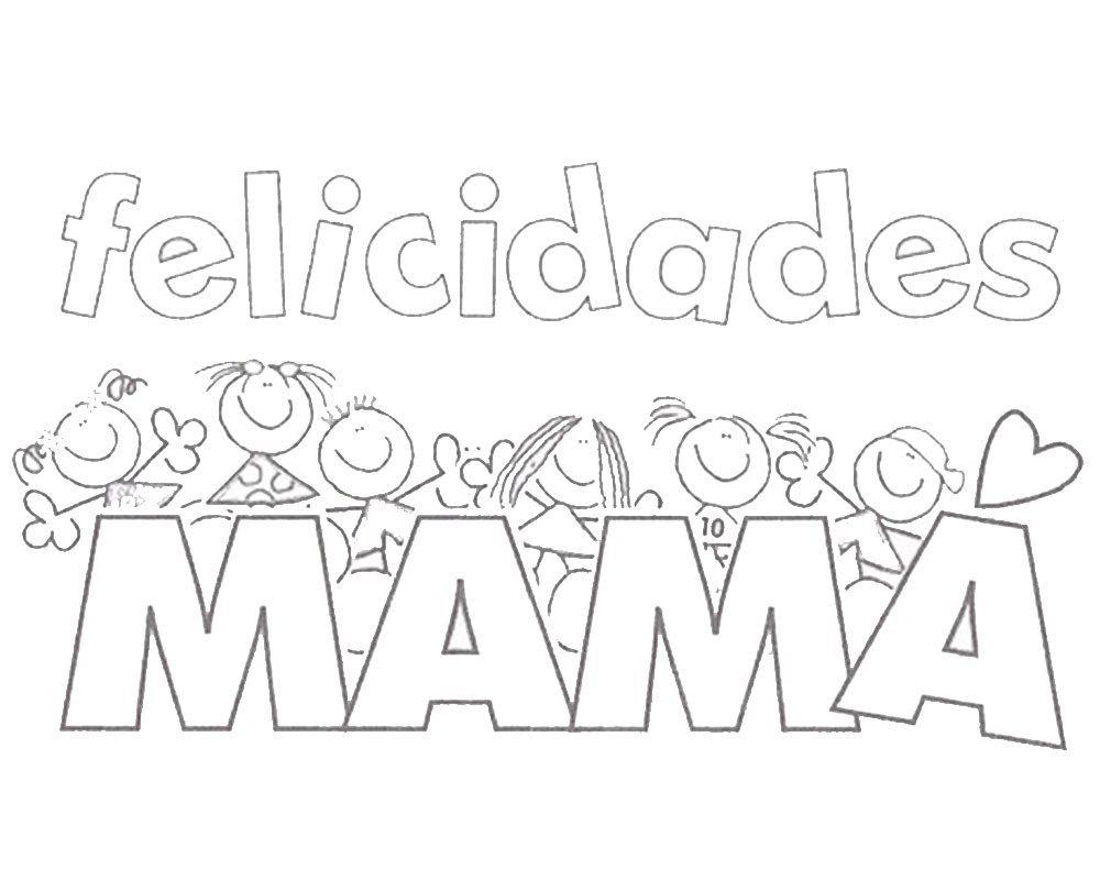 Felicidades para Mamá para imprimir y colorear   Dia de las Mamas ...