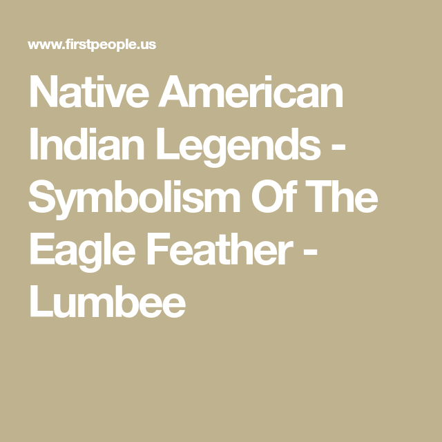 Native American Indian Legends Symbolism Of The Eagle Feather