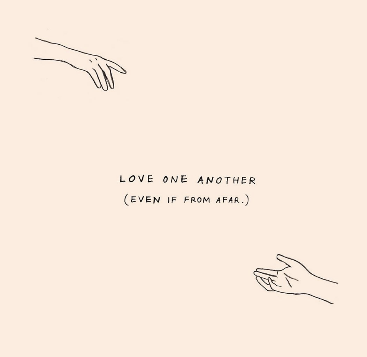 Even If From Afar Love One Another Afar Words