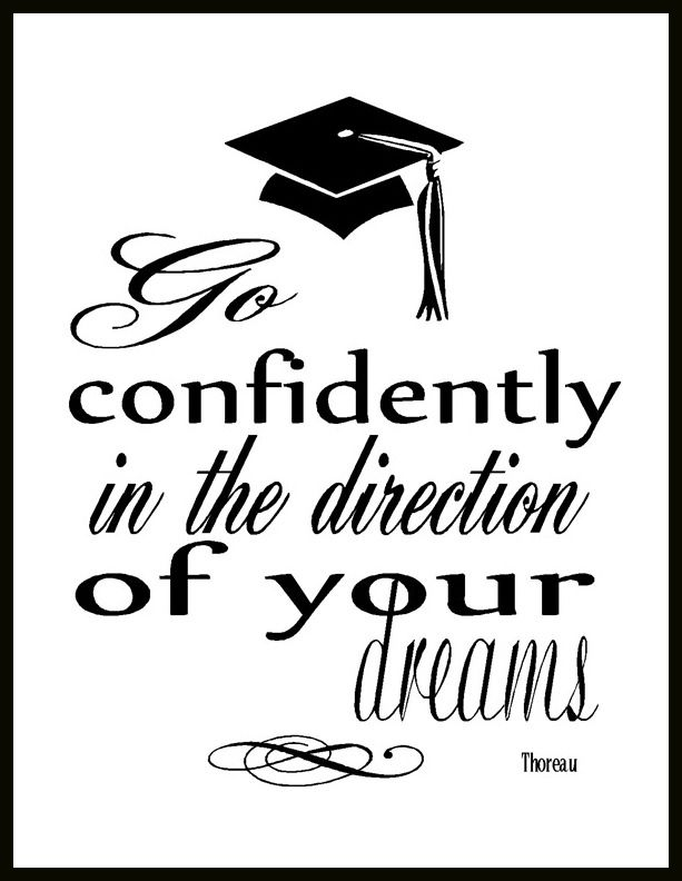 go confidently in the direction of your dreams | Graduation printables,  Verses for cards, Card sayings