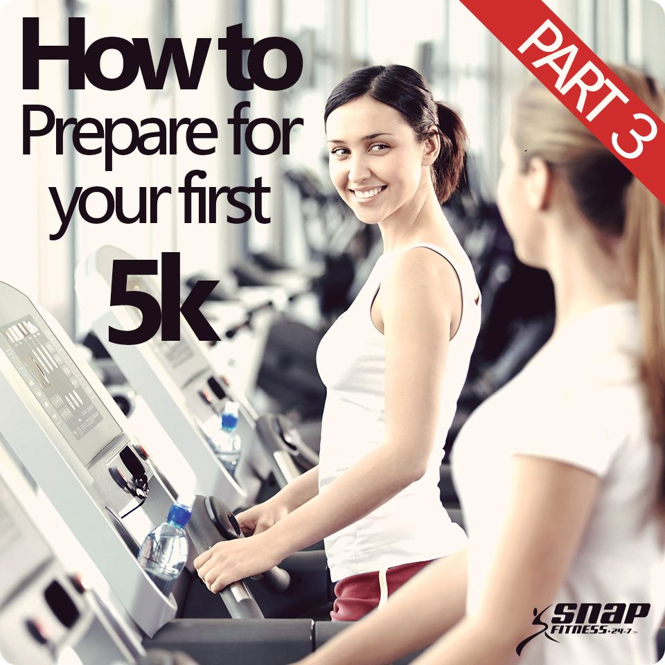 How to Prepare for your first 5K: Part 3