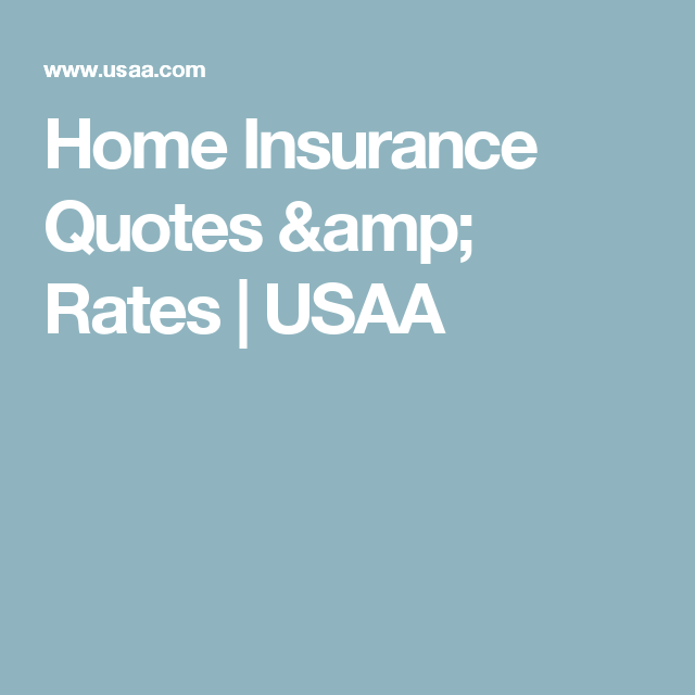 Usaa Insurance Quotes Cool Home Insurance Quotes & Rates  Usaa  Usaa Insurance  Pinterest