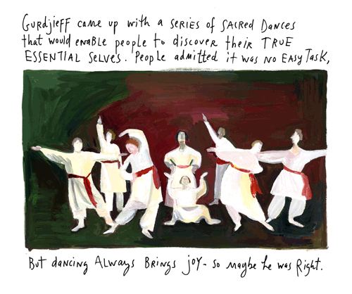 """Maira Kalman touches on #Gurdjieff's """"Sacred Dances"""" from her astonishing weekly blog, """"The Pursuit of Happiness"""" (2006) :)"""