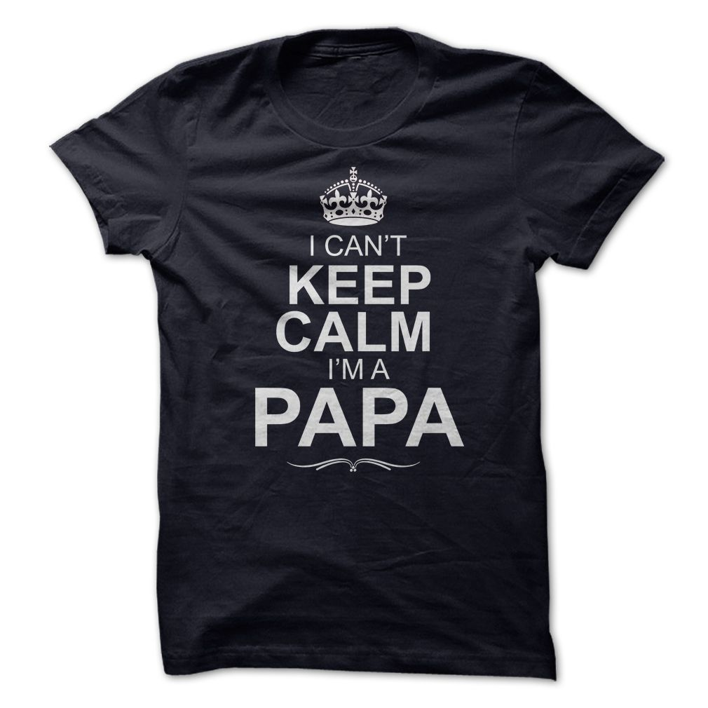 I Cant Keep Calm Im a Papa