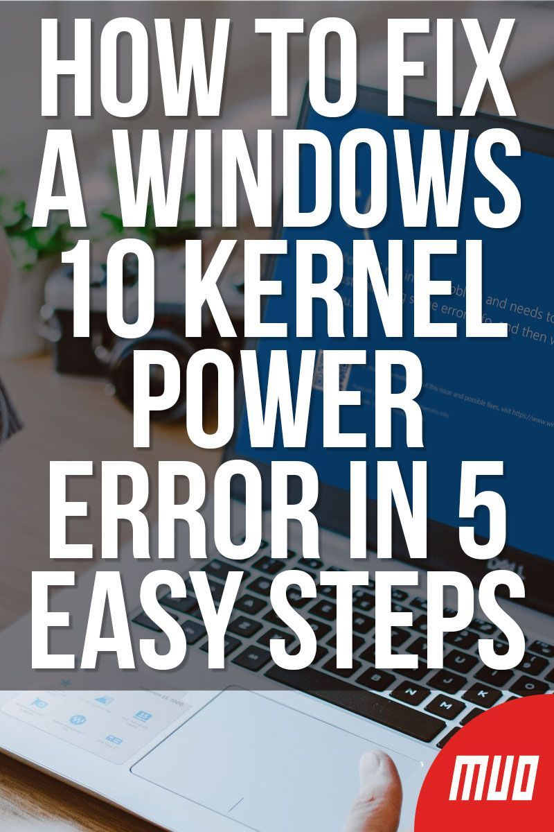 How To Fix A Windows 10 Kernel Power Error In 5 Easy Steps In 2020