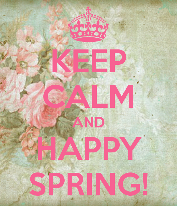KEEP CALM AND HAPPY SPRING!