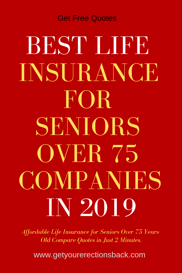 Affordable Life Insurance For Seniors Over 75 Best Price With