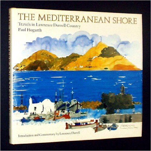 Amazon.com: The Mediterranean Shore: Travels in Lawrence Durrell Country (9781851452002): Paul Hogarth: Books
