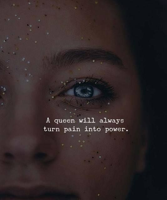 Inspirational Positive Quotes :A queen will always turn pain into power….