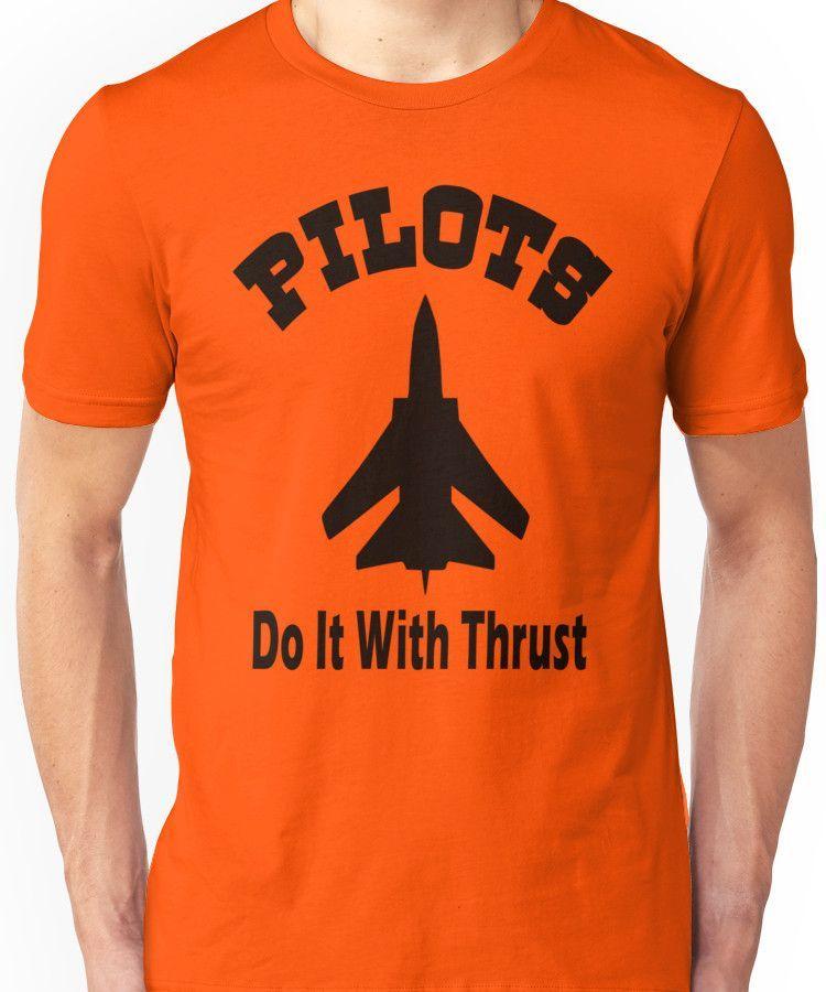 Pilots Do It With Thrust Unisex T-Shirt