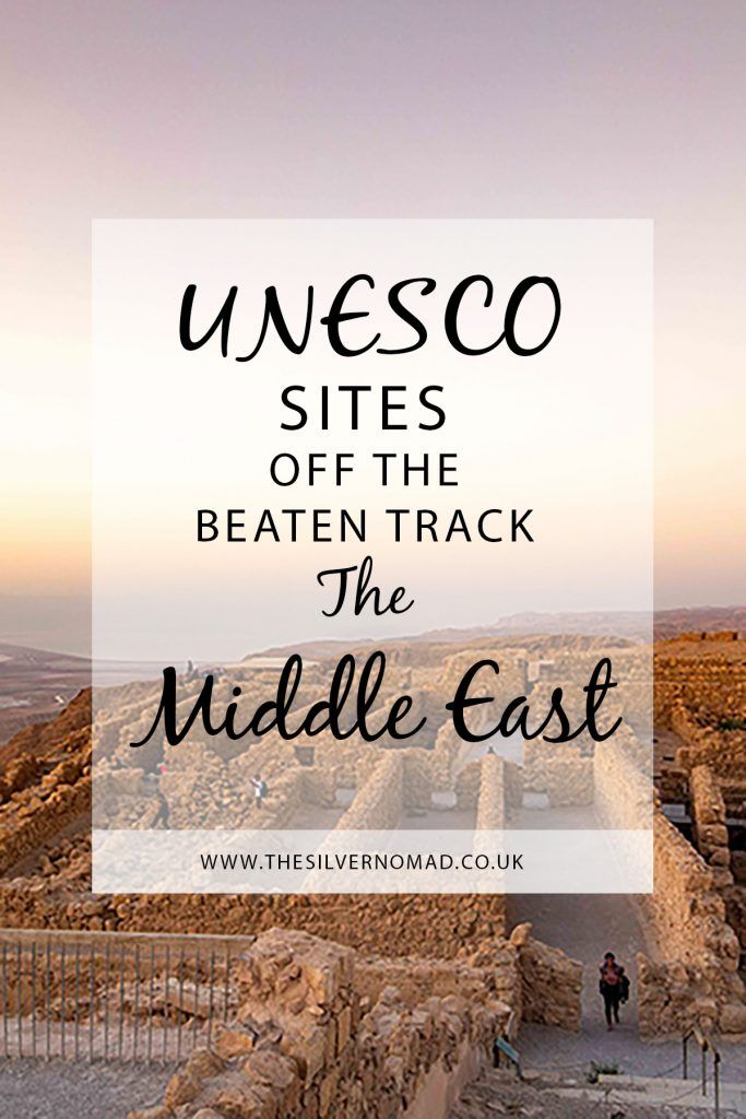 UNESCO Sites Off the Beaten Track - The Middle East | The Silver Nomad