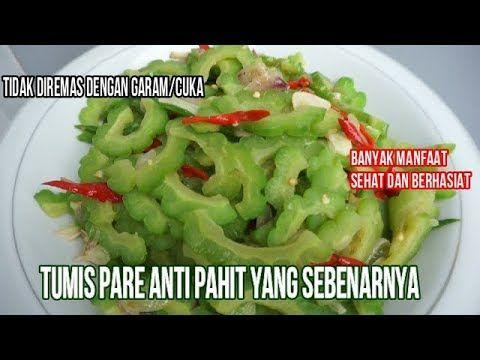 Resep Pare No Pahit Pahit La Anti Pahit Sehat Dan Banyak Manfaat Youtube Makanan Dan Minuman Resep Makanan