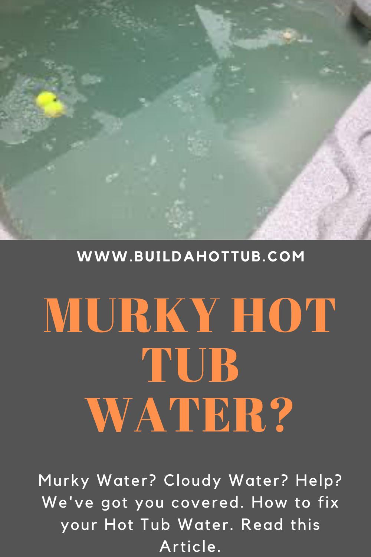 Cloudy Or Murky Hot Tub Water In 2020 Stock Tank Hot Tub Diy Hot Tub Hot Tub