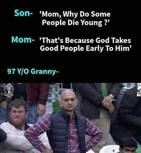 You're good too grandma