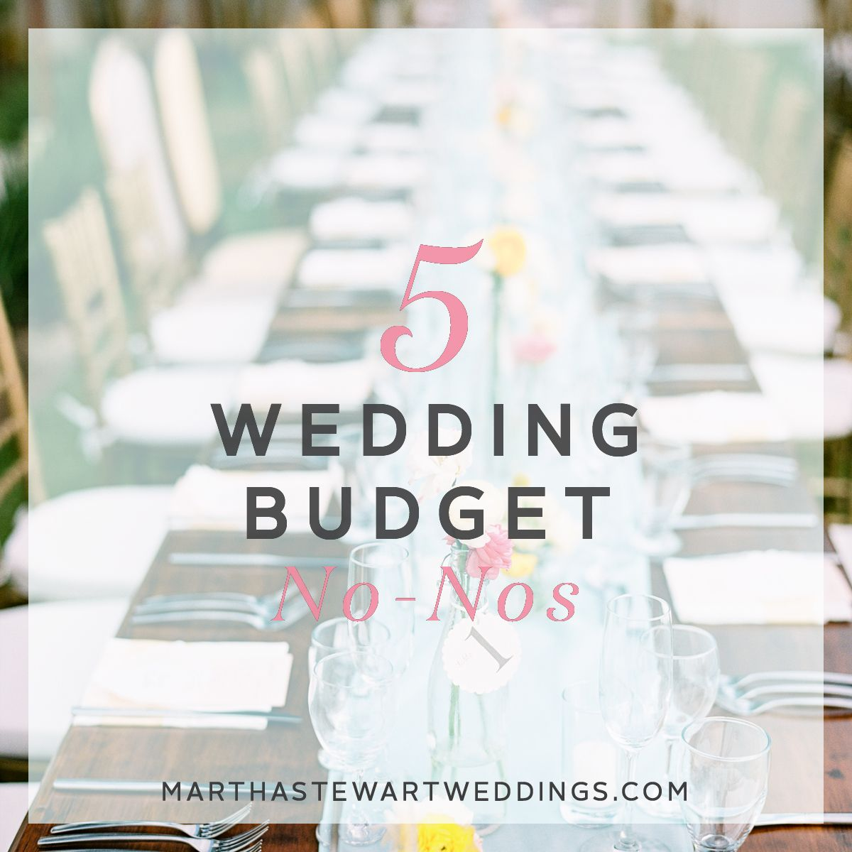 5 things not to do when planning your wedding budget martha