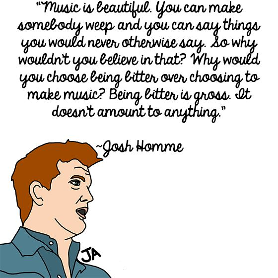 Josh Homme Quote Josh Homme Best Quotes Ever Queens Of The Stone Age