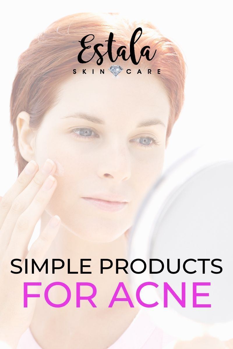 Simple Products For Acne From Estala Skin Care Acne Breakout Problems Try These Acne Prone Skin C Skin Care Acne Prone Skin Care Effective Skin Care Products