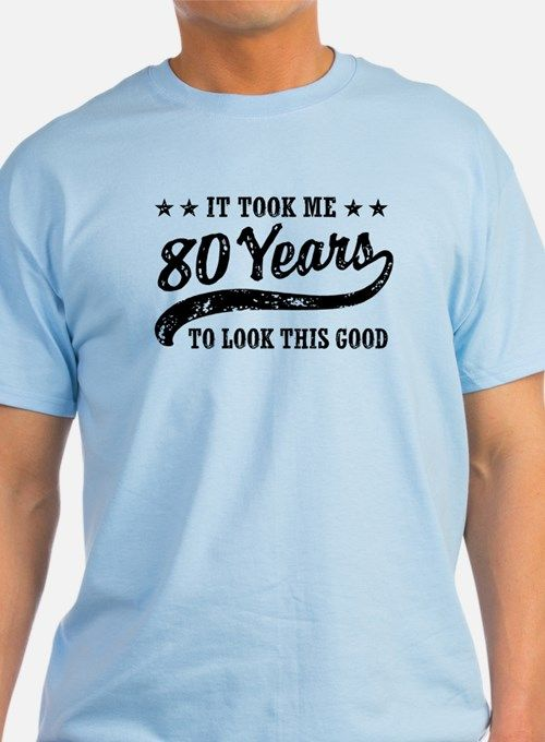 Funny 80th Birthday T Shirt For