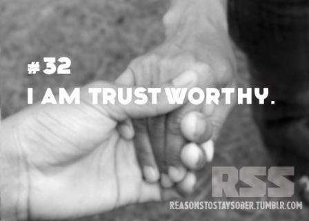 Reason for Sobriety #32 I am trusthworthy. #sober #sobriety #addiction #recovery #halfwaythere #delraybeach