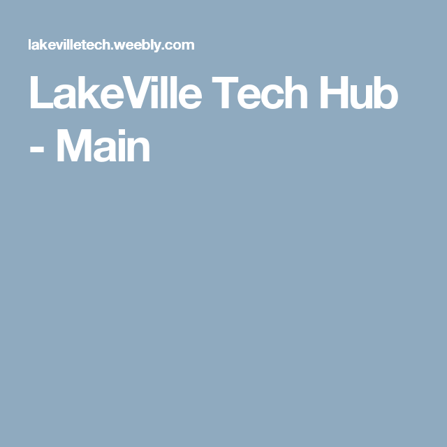 LakeVille Tech Hub - Main