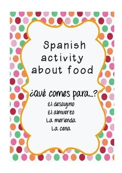 Spanish Meals and Food Activity: What do you have for...? #spanishmeals