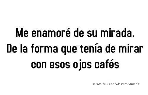 Ojos Cafes Tumblr Buscar Con Google 3 Frases Love Y Quotes