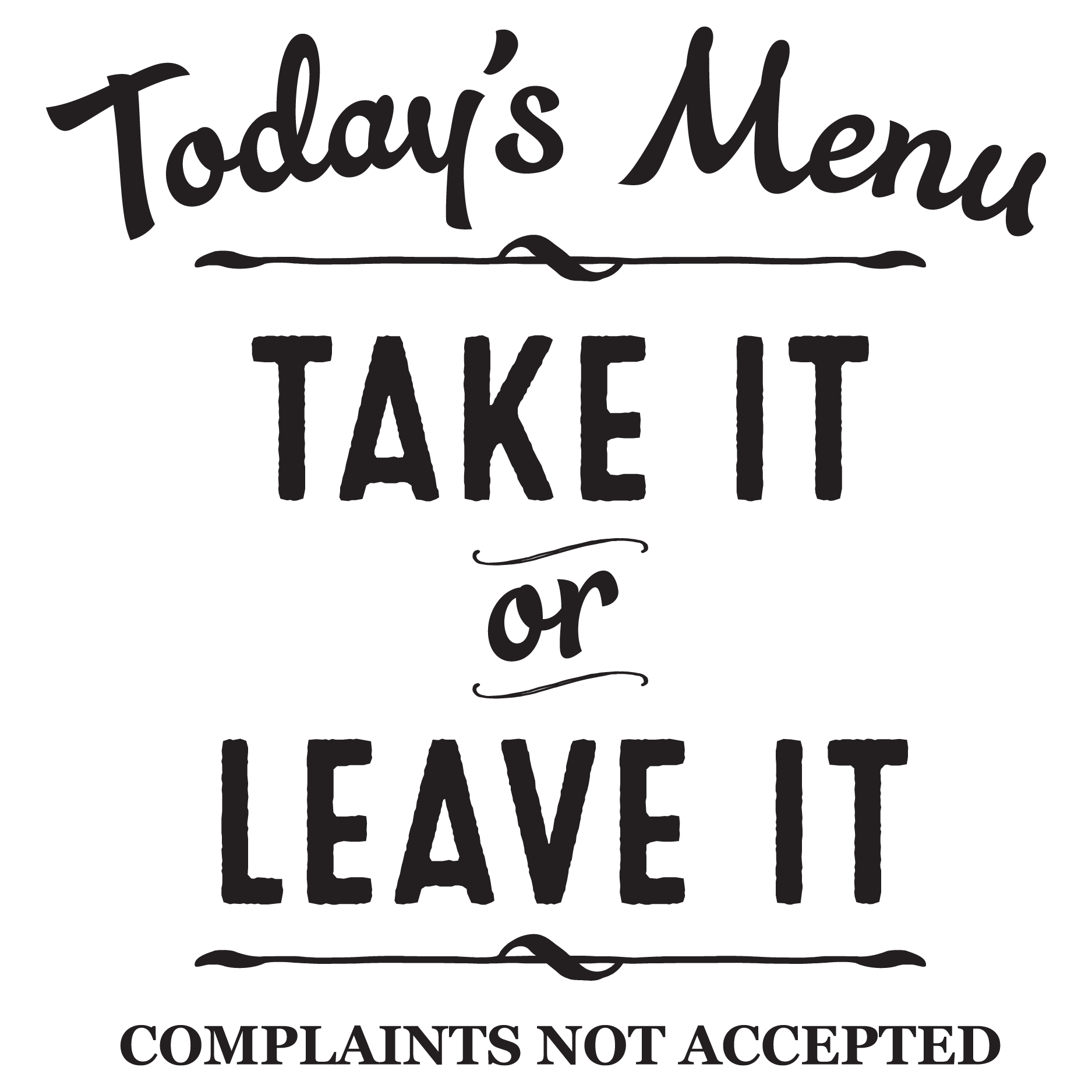 Image Result For Menu Items Take It Leave It Todays Menu Wall Quotes Sign Quotes