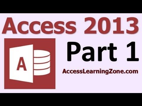Microsoft Access 2013 Tutorial Part 01 Of 12 Database Terminology Youtube Access Database Microsoft Tutorial