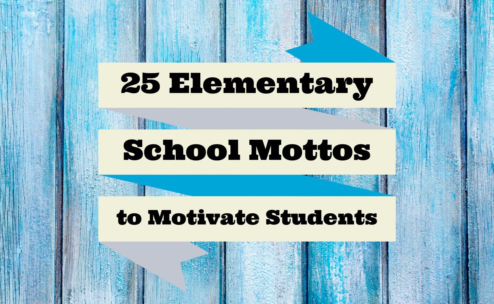 25-Elementary-School-Mottos-to-Motivate-Students-Main ...