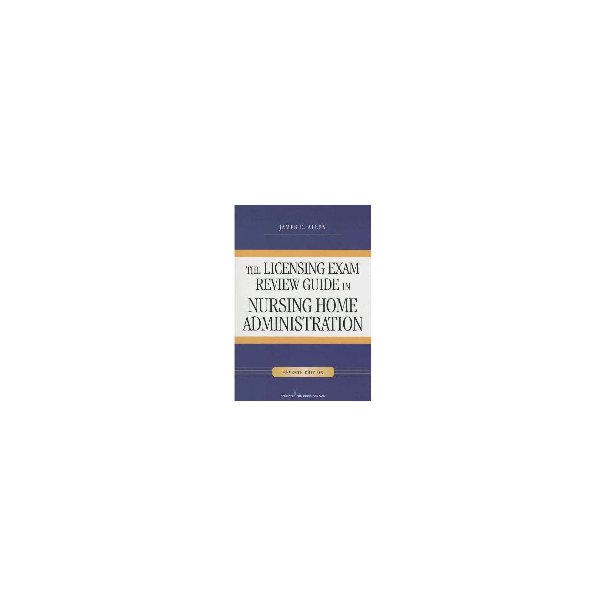 Licensing Exam Review Guide In Nursing Home Administration 7