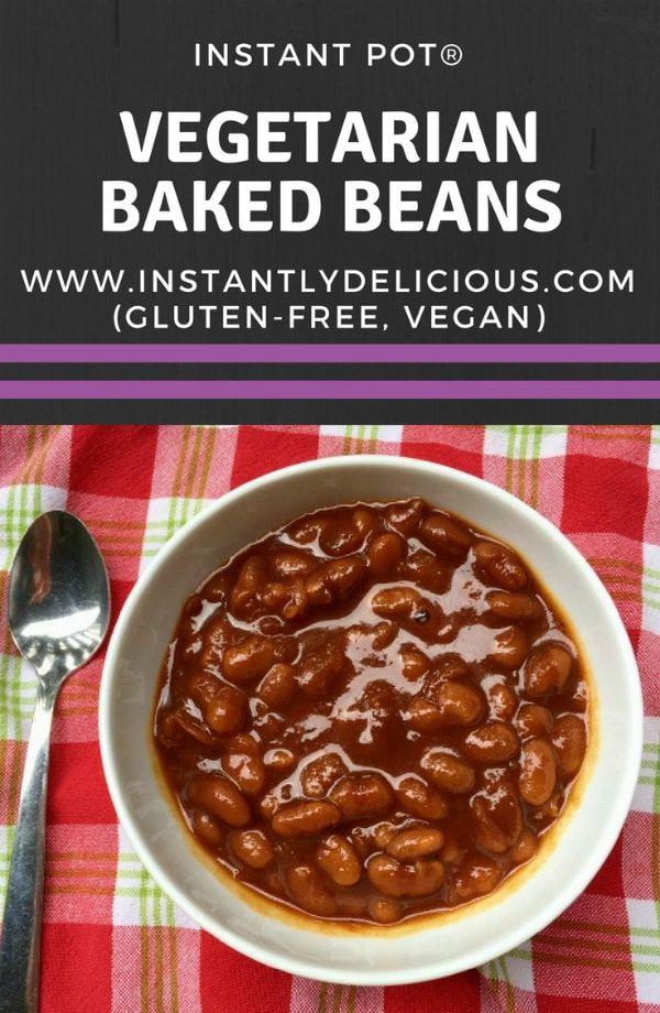 Instant Pot Vegetarian Baked Beans Instantlydeliciouscom