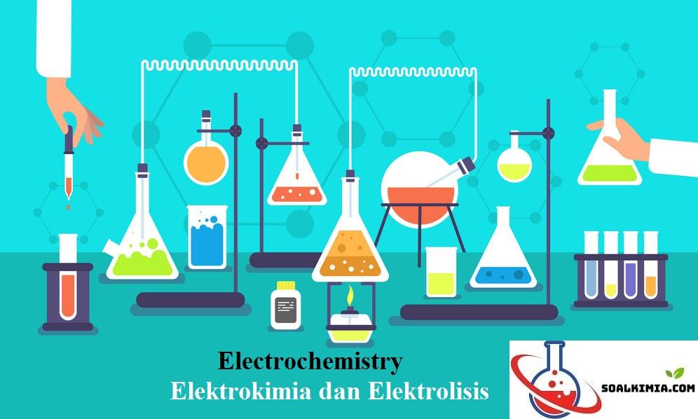 Contoh Soal Elektrokimia Dan Elektrolisis Pilihan Ganda Dan Kunci Jawaban Beserta Pembahasan Elektrokimia Merupakan Ilmu Yan Tabung Reaksi Reaksi Kimia Kimia