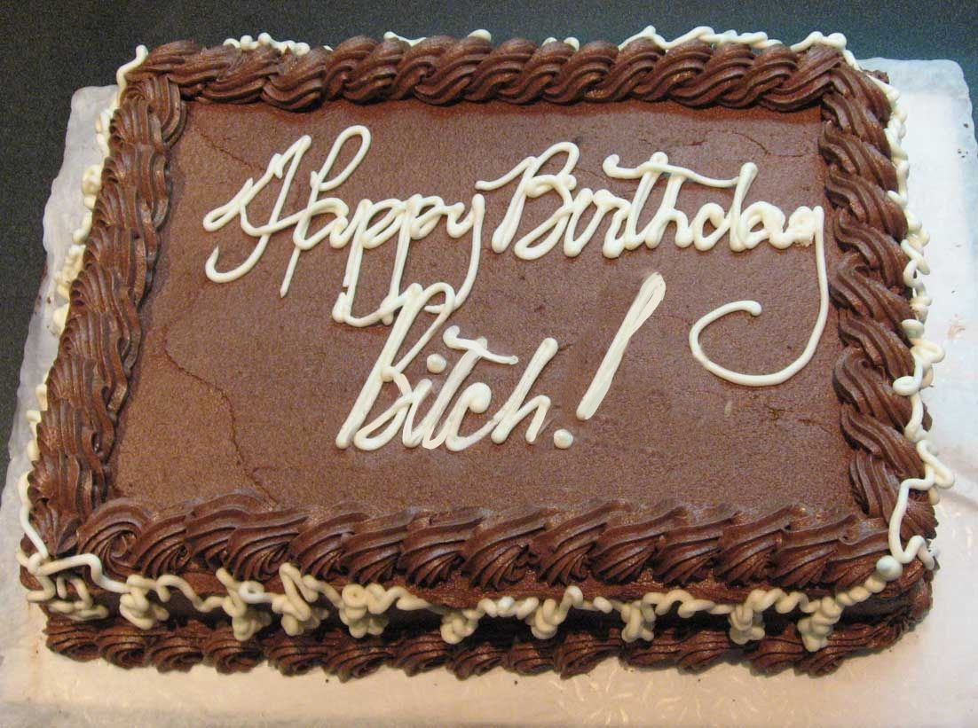 Happy Birthday Bitch Cake