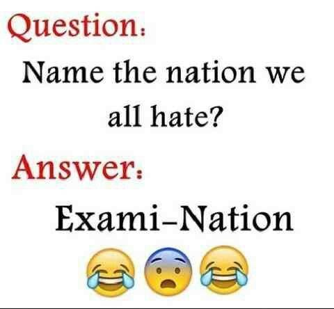 Name the nation we all hate? answer is = Exam Nation